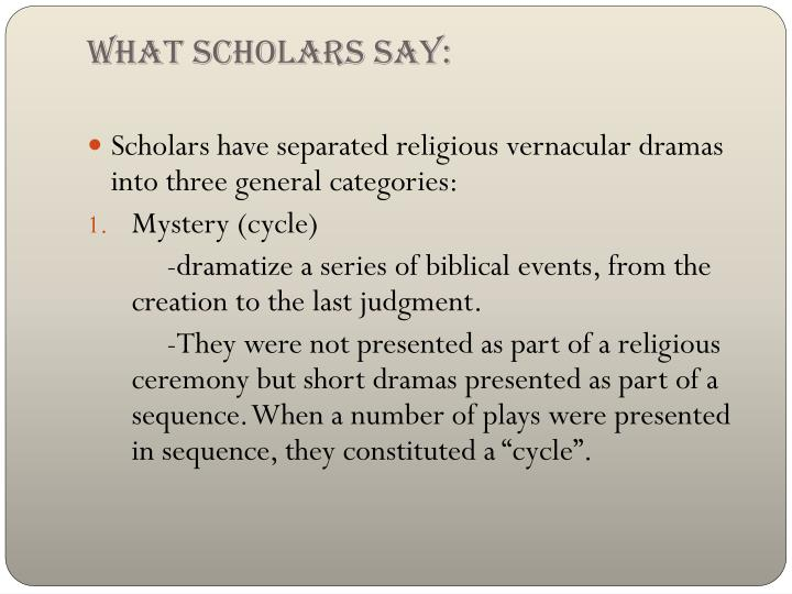 What scholars say: