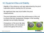 ilc equipment bias and stability