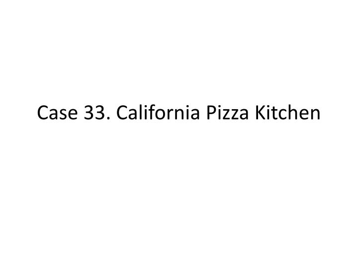 case 33 california pizza kitchen California pizza kitchen case solution,california pizza kitchen case analysis, california pizza kitchen case study solution, decision criteria: the alternative available to the susan is to introduce the debts in the capital structure of the company.