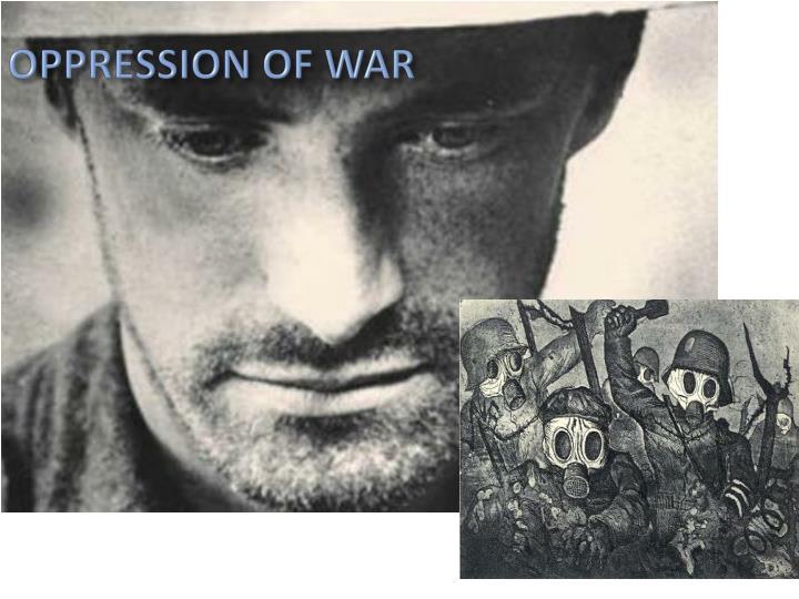 OPPRESSION OF WAR