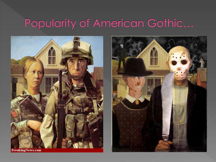Popularity of American Gothic…