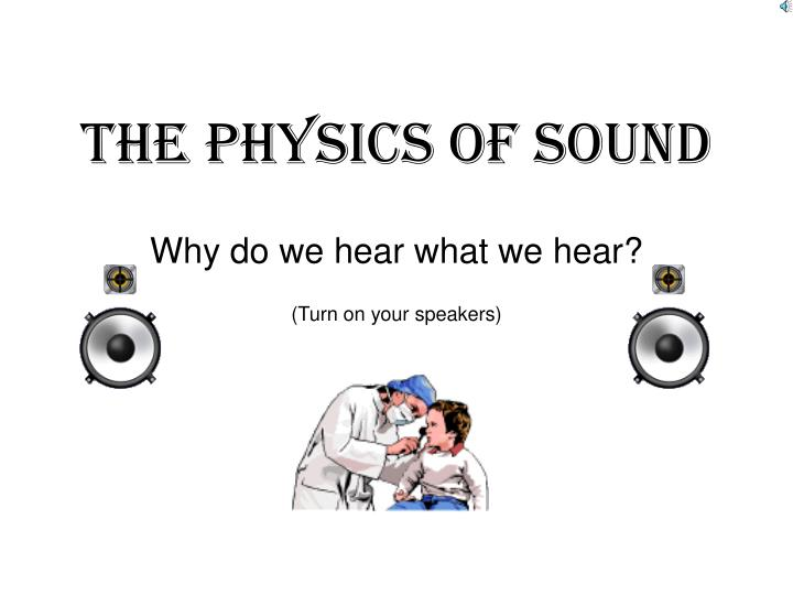 PPT - The Physics Of Sound PowerPoint Presentation - ID:2617100