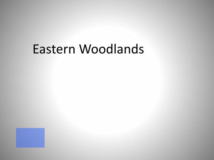 Eastern Woodlands