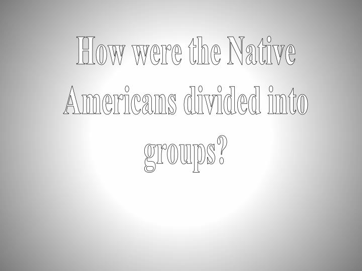 How were the Native