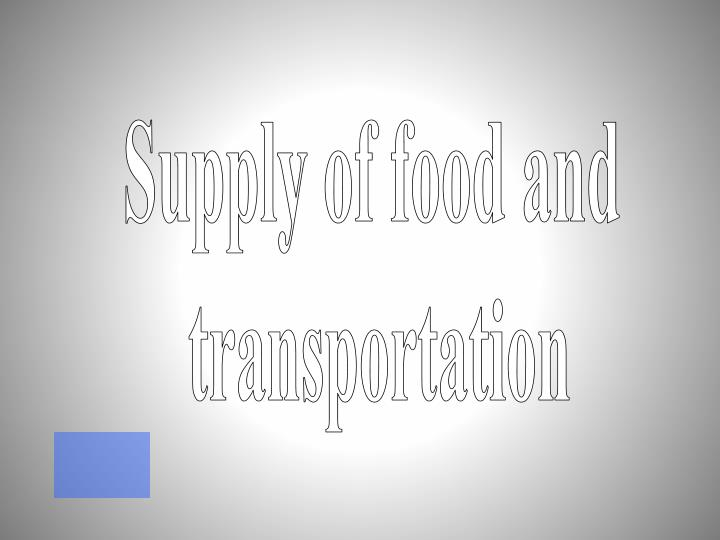 Supply of food and