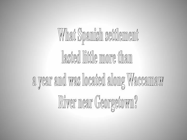 What Spanish settlement