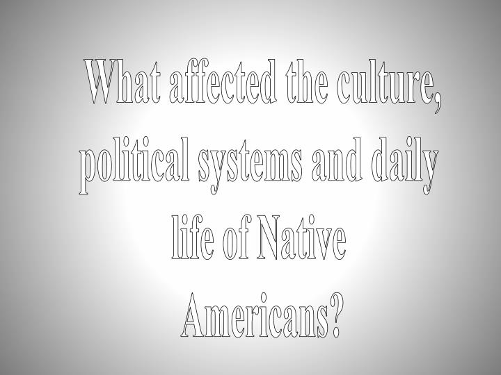 What affected the culture,