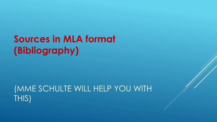 Sources in MLA format (Bibliography)