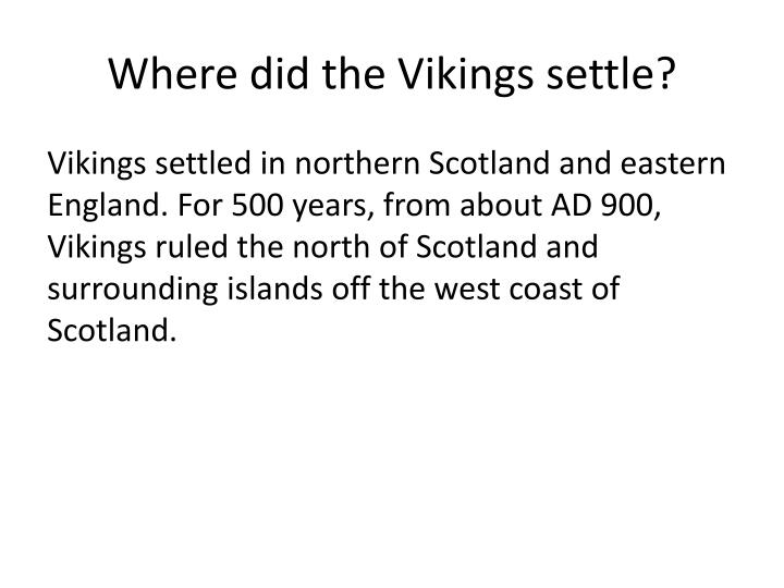 Where did the Vikings settle?