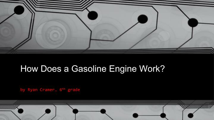 How does a gasoline engine work