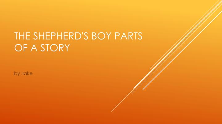 the shepherd s boy parts of a story n.