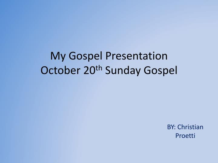 My gospel presentation october 20 th sunday gospel