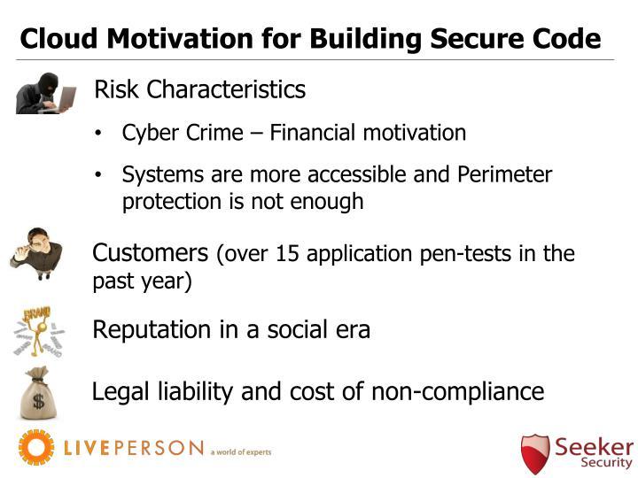 Cloud Motivation for Building Secure Code