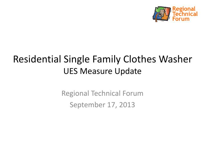 Residential single family clothes washer ues measure update