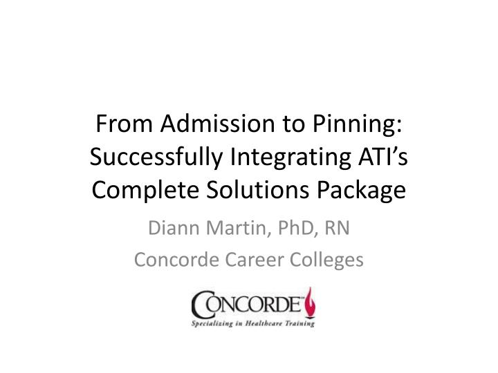 from admission to pinning successfully integrating ati s complete solutions package n.