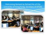 welcoming remark by richard ho of city university of hong kong secretary of apjae