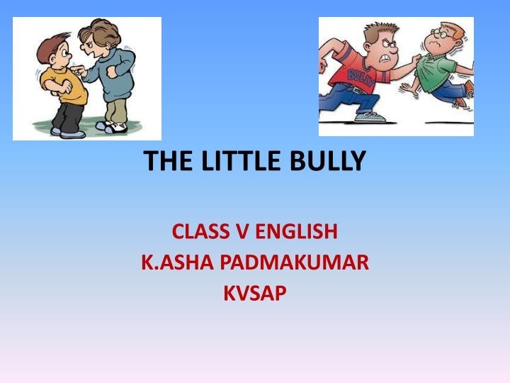 PPT - THE LITTLE BULLY PowerPoint Presentation - ID:2618704