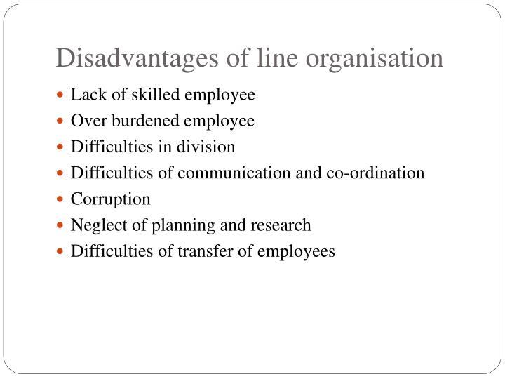 Disadvantages of line organisation