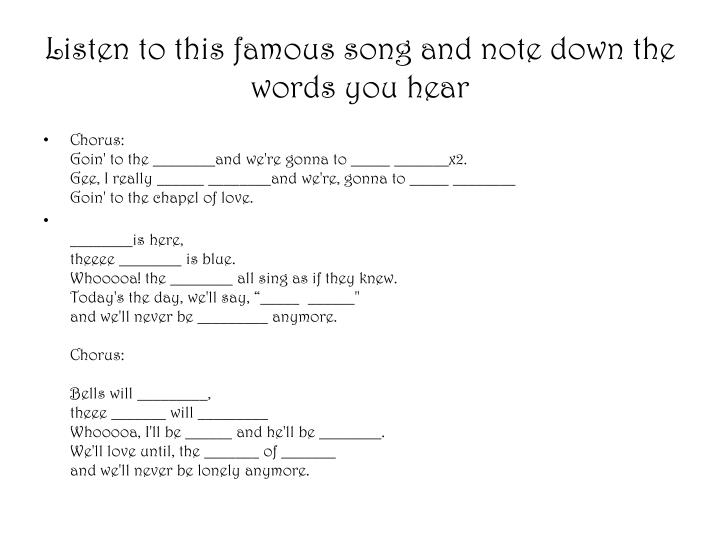 Listen to this famous song and note down the words you hear