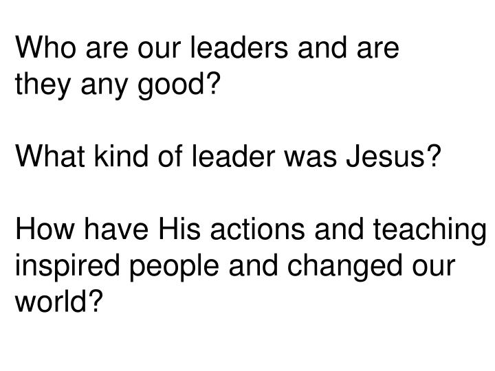 Who are our leaders and are