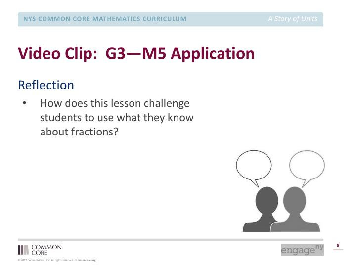Video Clip:  G3—M5 Application