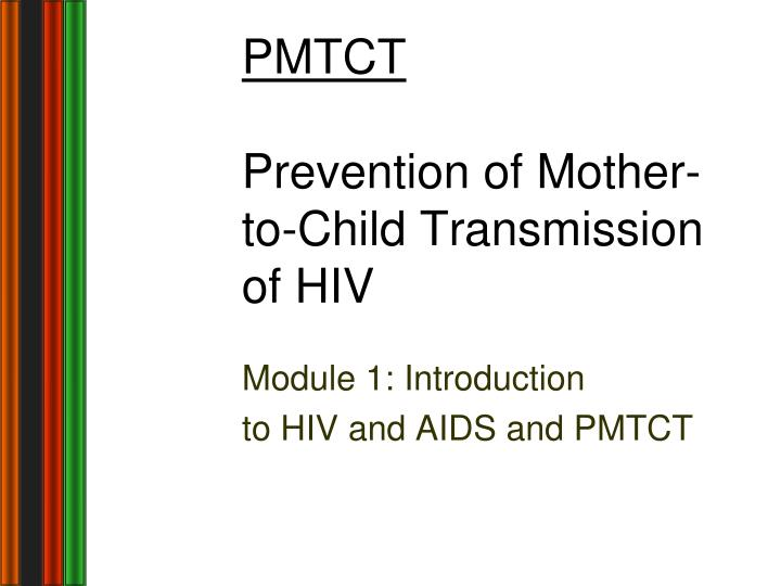 Pmtct prevention of mother to child transmission of hiv