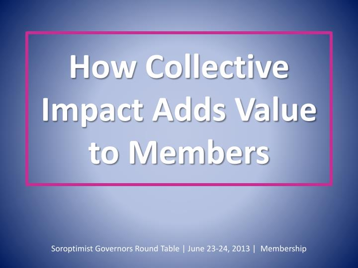 How Collective Impact Adds Value to Members
