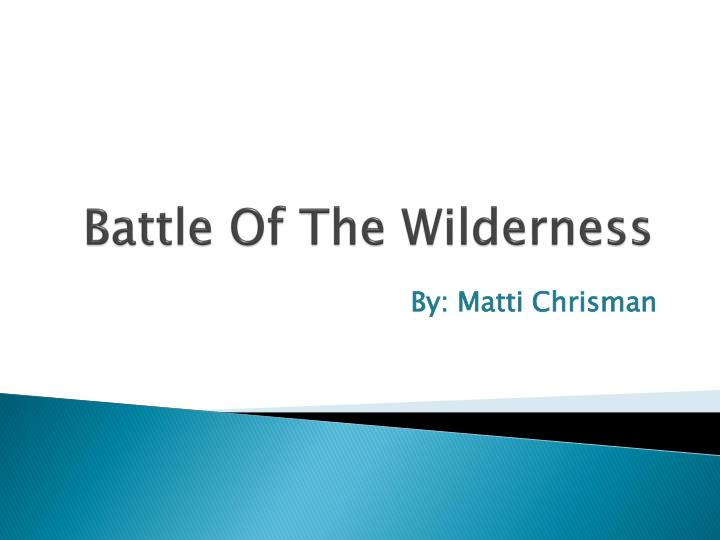 battle of the wilderness n.