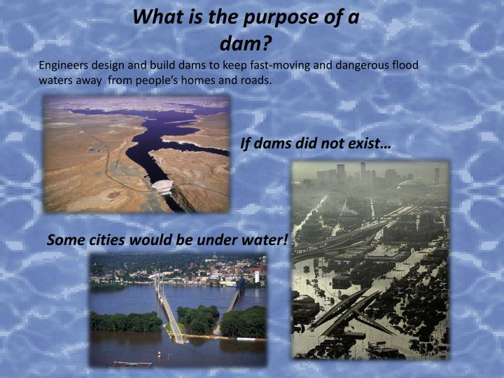 What is the purpose of a dam?