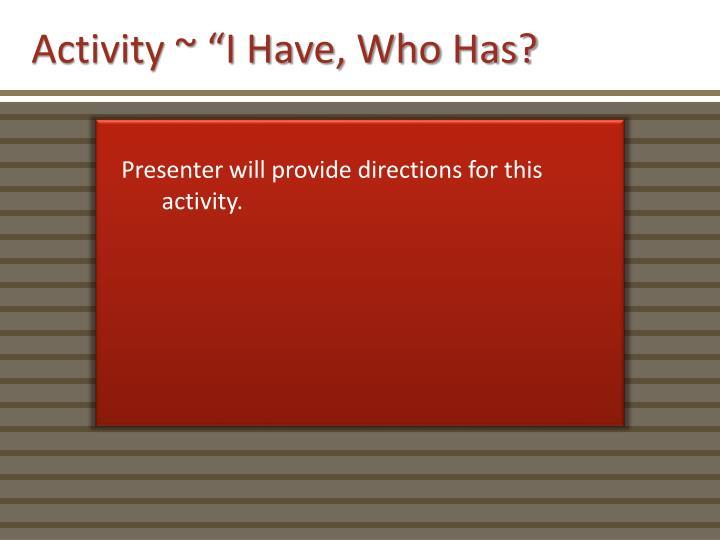 "Activity ~ ""I Have, Who Has?"