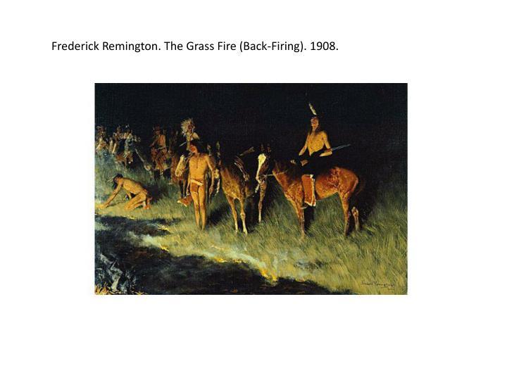 Frederick Remington. The Grass Fire (Back-Firing). 1908.