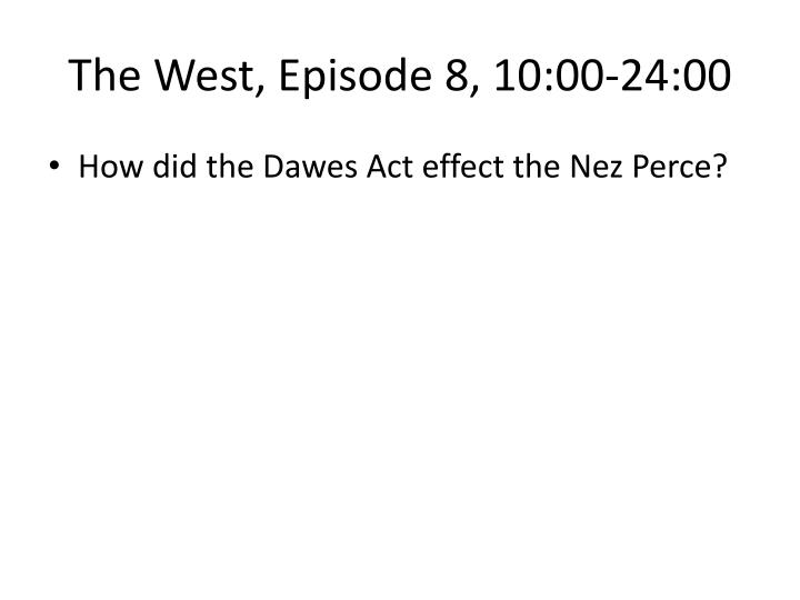 The West, Episode 8, 10:00-24:00