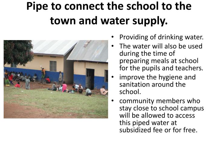 Pipe to connect the school to the town and water supply.