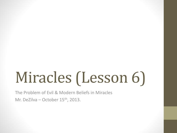 Miracles lesson 6