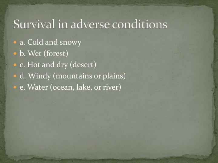 Survival in adverse conditions