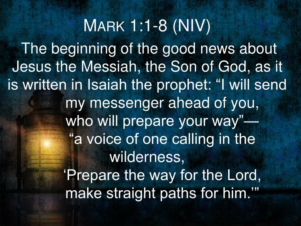 Mark 1 1 >> Ppt 2 Nd Sunday Of Advent Year B Isaiah 40 1 11 Psalm 85