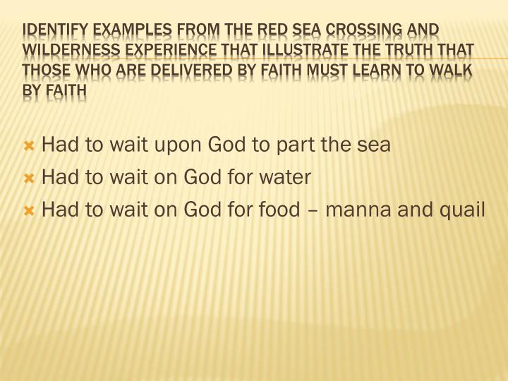 Had to wait upon God to part the sea