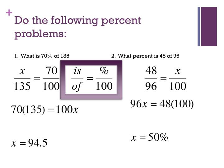 Do the following percent problems: