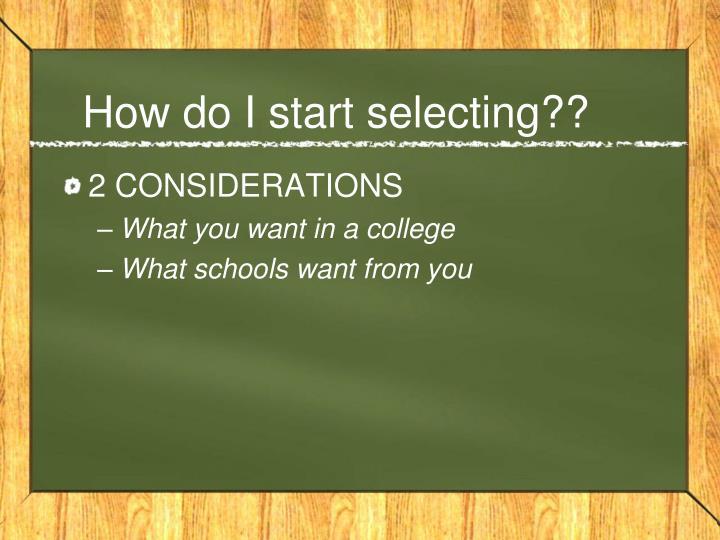 How do i start selecting