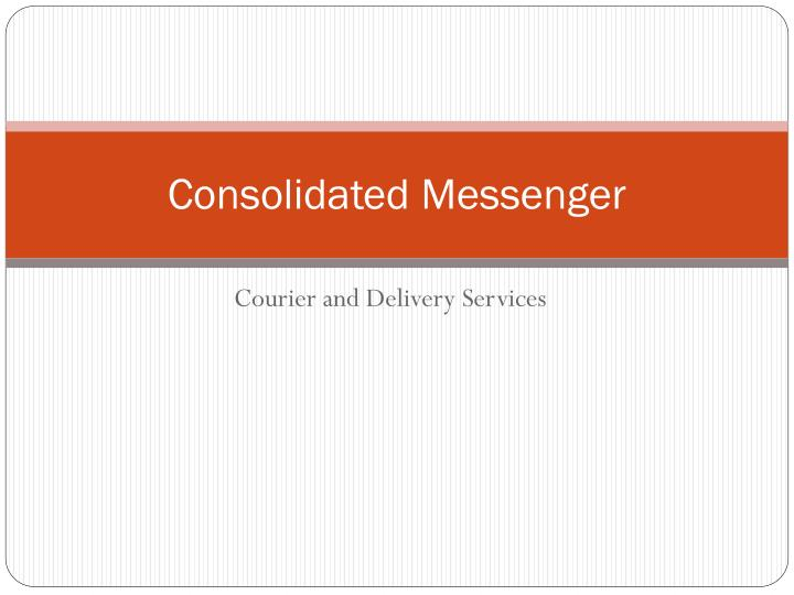 consolidated messenger n.