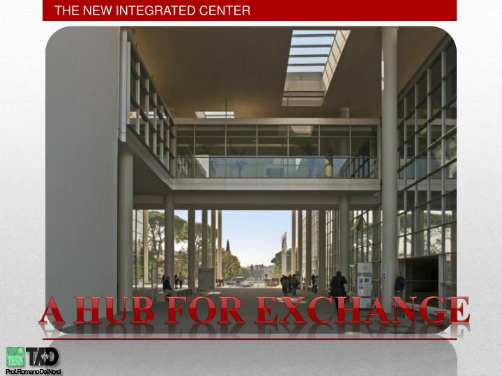 THE NEW INTEGRATED CENTER