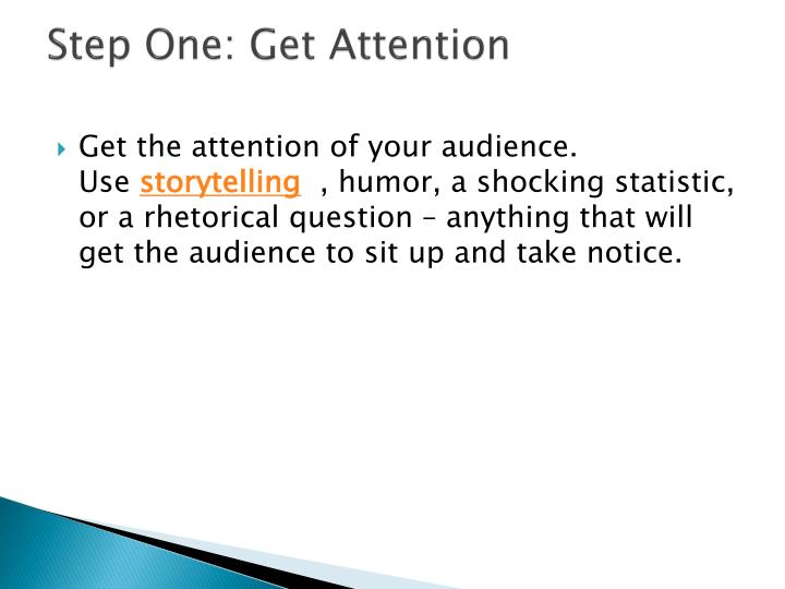 Step one get attention