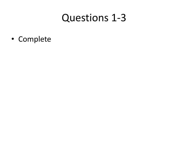 Questions 1-3