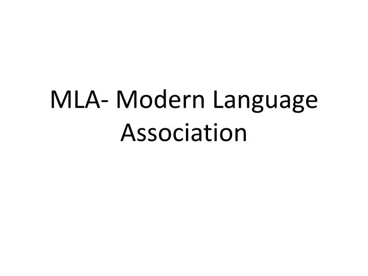 MLA- Modern Language Association