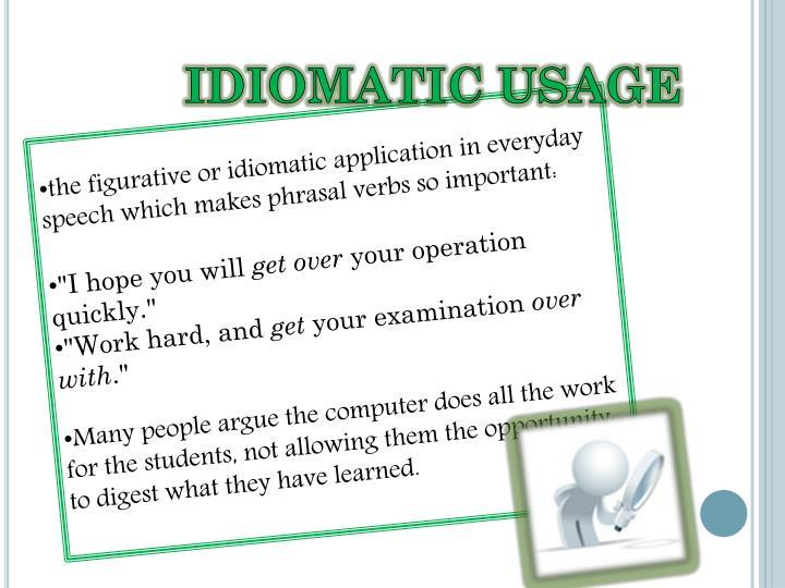 Idiomatic usage