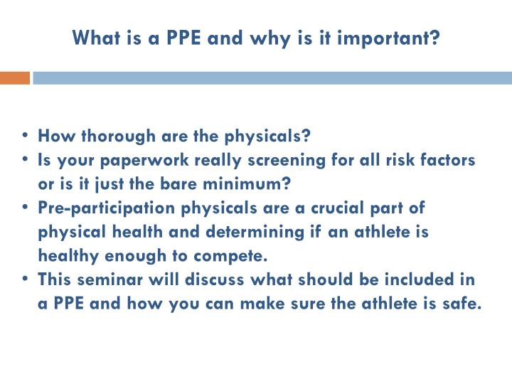 What is a PPE and why is it important?
