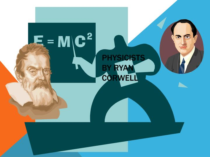 Physicists by ryan corwell