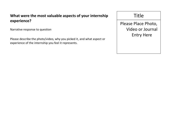 What were the most valuable aspects of your internship experience