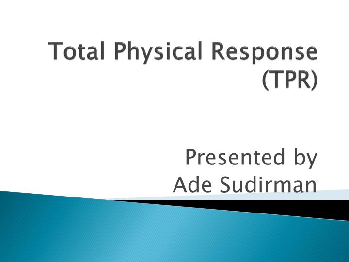 Total physical response tpr