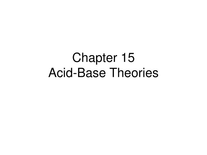 chapter 15 acid base theories n.